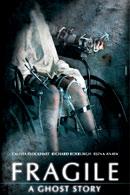 La locandina di Fragile - A Ghost Story