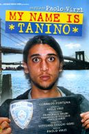 La locandina di My name is Tanino
